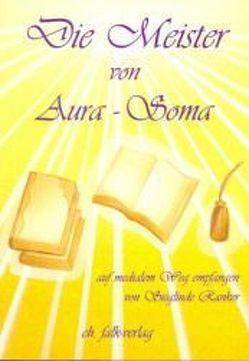 Die Meister von Aura-Soma von Ranker,  Sieglinde