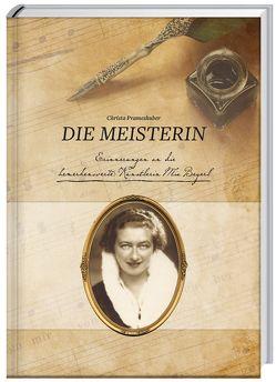 Die Meisterin, Erinnerungen an Mia Beyerl, eine bemerkenswerte Linzerin von Prameshuber,  Christa