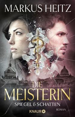 Die Meisterin: Spiegel & Schatten von Heitz,  Markus