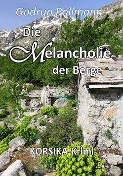 Die Melancholie der Berge – KORSIKA-Krimi von DeBehr,  Verlag, Pollmann,  Gudrun