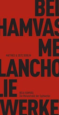 Die Melancholie der Spätwerke von Doma,  Akos, Hamvas,  Bela