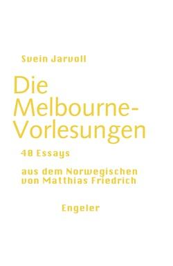 Die Melbourne-Vorlesungen von Friedrich,  Matthias, Jarvoll,  Svein