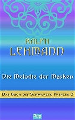 Die Melodie der Masken von Lehmann,  Ralf