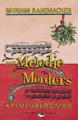 Die Melodie des Mörders von Rademacher,  Miriam