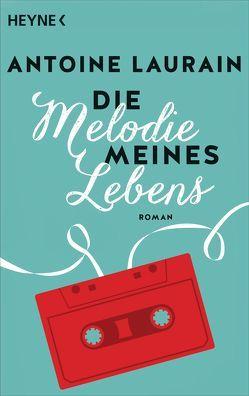 Die Melodie meines Lebens von Laurain,  Antoine, Malafosse,  Sina de