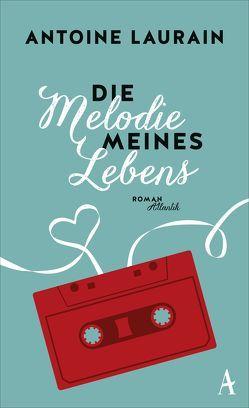 Die Melodie meines Lebens von de Malafosse,  Sina, Laurain,  Antoine