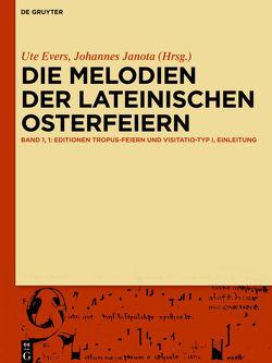 Die Melodien der lateinischen Osterfeiern von Evers,  Ute, Janota,  Johannes