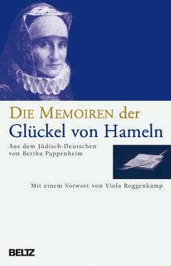 Die Memoiren der Glückel von Hameln von Pappenheim,  Bertha, Roggenkamp,  Viola