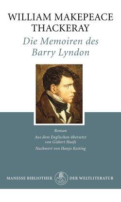 Die Memoiren des Barry Lyndon von Haefs,  Gisbert, Kesting,  Hanjo, Thackeray,  William Makepeace