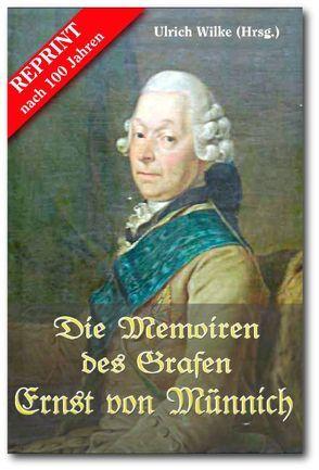 Die Memoiren des Grafen Ernst von Münnich von Wilke,  Ulrich