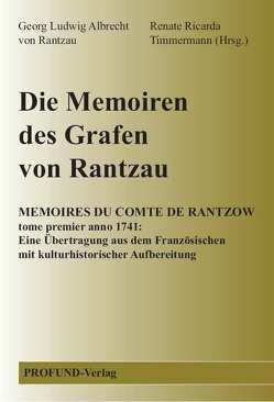Die Memoiren des Grafen von Rantzau von Timmermann,  Renate Ricarda, von Rantzau,  Georg Ludwig Albrecht