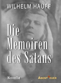 Die Memoiren des Satans von Hauff,  Wilhelm, Horbol,  Karl Ernst