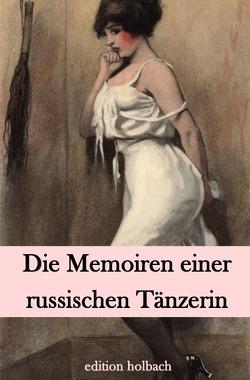 Die Memoiren einer russischen Tänzerin von D.,  E.