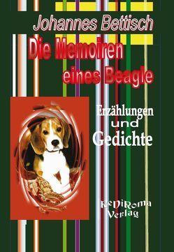 Die Memoiren eines Beagle von Bettisch,  Johannes