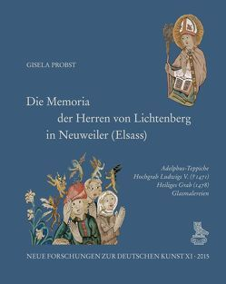 Die Memoria der Herren von Lichtenberg in Neuweiler (Elsass) von Augustyn,  Wolfgang, Deutscher Verein für Kunstwissenschaft, Gast,  Uwe, Probst,  Gisela