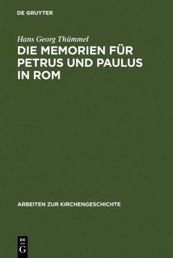 Die Memorien für Petrus und Paulus in Rom von Thümmel,  Hans-Georg