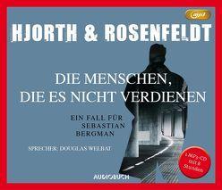 Die Menschen, die es nicht verdienen (MP3-CD) von Allenstein,  Ursel, Hjorth,  Michael, Rosenfeldt,  Hans, Welbat,  Douglas
