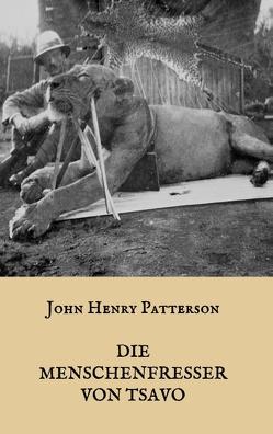 Die Menschenfresser von Tsavo von Patterson,  John Henry, Weber,  Maria