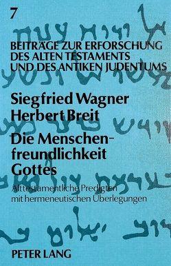Die Menschenfreundlichkeit Gottes von Breit,  Herbert, Wagner,  Siegfried
