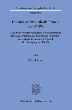 Die Menschenwürde als Prinzip der EMRK. von Ronc,  Pascal