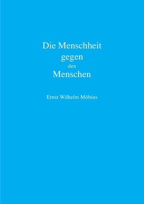 Die Menschheit gegen den Menschen von Möbius,  Ernst Wilhelm