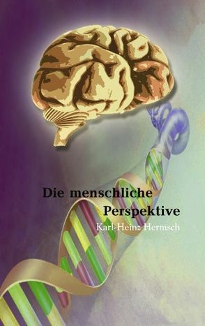 Die menschliche Perspektive von Hermsch,  Karl-Heinz