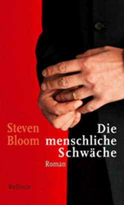 Die menschliche Schwäche von Bloom,  Steven, Morawetz,  Silvia