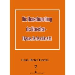 Die Menschwerdung des Menschen – Odyssee, die nie enden wird – Band 2 von Fierfas,  Hans-Dieter