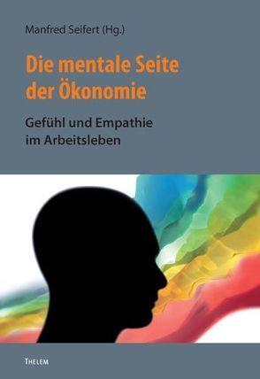 Die mentale Seite der Ökonomie von Seifert,  Manfred