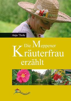 Die Meppener Kräuterfrau erzählt von Koers,  Margret, Thole,  Anja