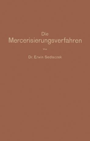 Die Mercerisierungsverfahren von Sedlaczek,  Erwin