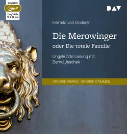 Die Merowinger oder Die totale Familie von Doderer,  Heimito von, Jeschek,  Bernd