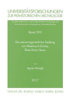 Die merowingerzeitliche Siedlung von Meerbusch-Strümp, Rhein-Kreis Neuss von Maagh,  Agnes