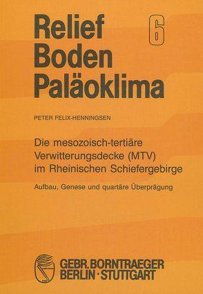 Die mesozoisch-tertiäre Verwitterungsdecke (MTV) im Rheinischen Schiefergebirge von Felix-Henningsen,  Peter