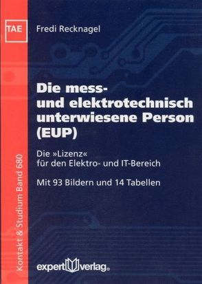 Die mess- und elektrotechnisch unterwiesene Person (EUP) von Recknagel,  Fredi