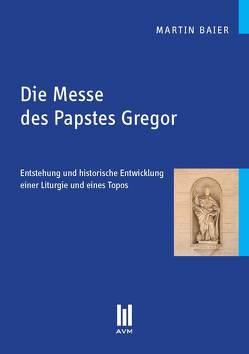 Die Messe des Papstes Gregor von Baier,  Martin