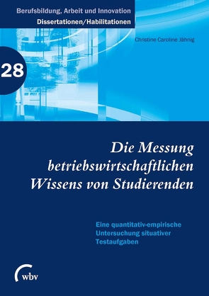 Die Messung betriebswirtschaftlichen Wissens von Studierenden von Jähnig,  Christine Caroline