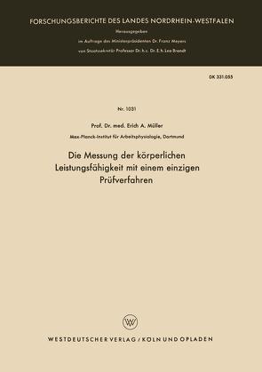 Die Messung der körperlichen Leistungsfähigkeit mit einem einzigen Prüfverfahren von Müller,  Erich A.