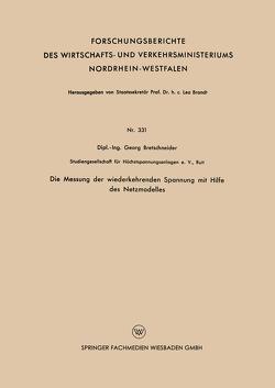 Die Messung der wiederkehrenden Spannung mit Hilfe des Netzmodelles von Bretschneider,  Georg