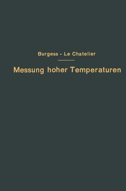 Die Messung hoher Temperaturen von Burgess,  G.K., Le Chatelier,  H., Leithäuser,  G.