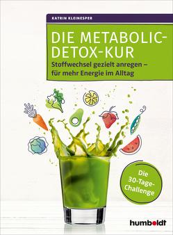 Die Metabolic-Detox-Kur von Kleinesper,  Dipl.-Oec. Katrin