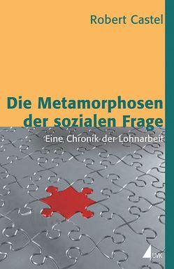 Die Metamorphosen der sozialen Frage von Castel,  Robert, Pfeuffer,  Andreas