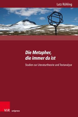 Die Metapher, die immer da ist von Böldl,  Klaus, Detering,  Heinrich, Fürstenberg,  Henrike, Hoff,  Karin, Rühling,  Lutz