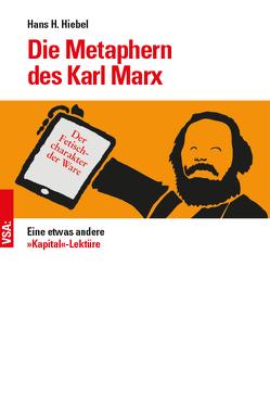 Die Metaphern des Karl Marx von Hiebel,  Hans H