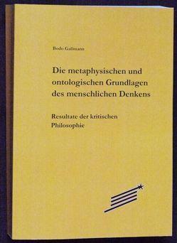 Die metaphysischen und ontologischen Grundlagen des menschlichen Denkens von Gaßmann,  Bodo