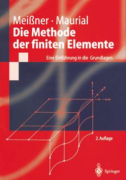 Die Methode der finiten Elemente von Maurial,  Andreas, Meißner,  Udo F.