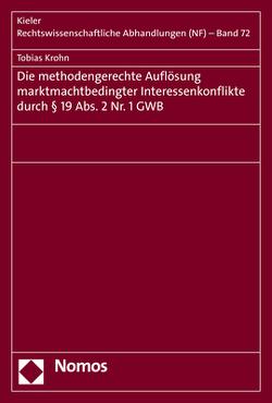 Die methodengerechte Auflösung marktmachtbedingter Interessenkonflikte durch § 19 Abs. 2 Nr. 1 GWB von Krohn,  Tobias