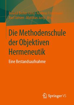 Die Methodenschule der Objektiven Hermeneutik von Becker-Lenz,  Roland, Franzmann,  Andreas, Janßen,  Axel, Jung,  Matthias