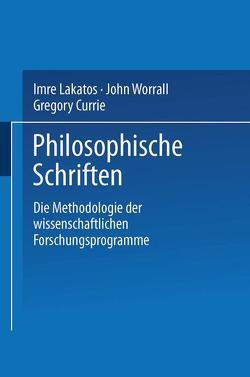 Die Methodologie der wissenschaftlichen Forschungsprogramme von Currie,  Gregory, Lakatos,  Imre, Worrall,  John