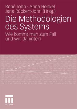 Die Methodologien des Systems von Henkel,  Anna, John,  René, Rückert-John,  Jana